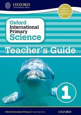Oxford International Primary Science: Stage 1: Age 5-6: Teacher''s Guide 1