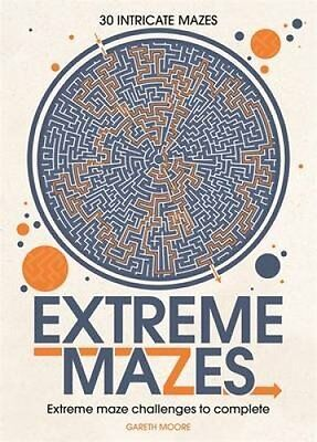 Extreme Mazes Mind-Bending Mazes to Solve by Gareth Moore 9781782436218