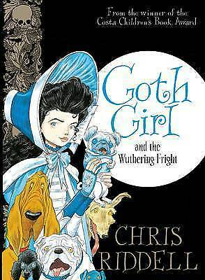 Goth Girl and the Wuthering Fright by Chris Riddell (Hardback, 2015)