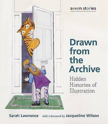 Drawn from the Archive: Hidden Histories of Illustration by Inc., Seven Stories