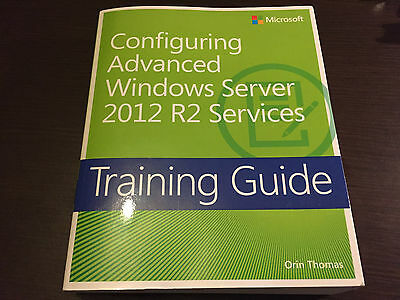 Configuring Advanced Windows Server 2012 R2 Services Training Guide 70-412