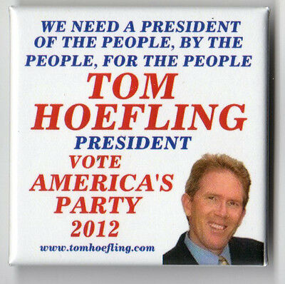 Tom Hoefling campaign button pin 2012 America's Party 3rd
