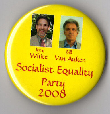 Jerry White campaign button pin 2008 Socialist Equality Party