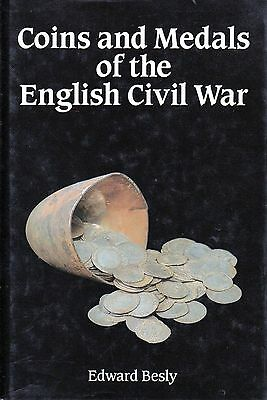 COINS AND MEDALS OF THE ENGLISH CIVIL WAR / Edward Besley (1990)