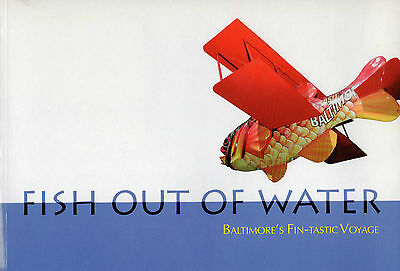 Fish Out of Water : Baltimore's Fin-Tastic Voyage by Leslie Landsman (2001,...