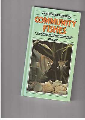 A fishkeepers guide to community fishes by Dick Mills freshwater tropical fish