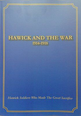 """""""Hawick & The War 1914-1918"""" - A Pictorial History"""