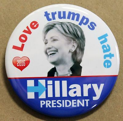 2016 Hillary Clinton For President  Button- Love Trumps Hate