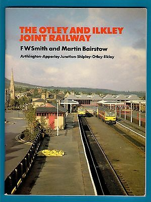 Book - The Otley & Ilkley Joint Railway - Smith & Bairstow: LMS LNER BR - 1992