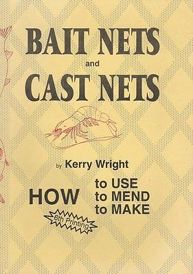 FISHING BAIT NETS and CAST NETS Use Mend Make BOOK Kerry Wright Scarce book