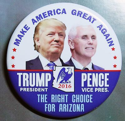 Donald Trump Mike Pence - The Right Choice For Arizona Campaign Pin