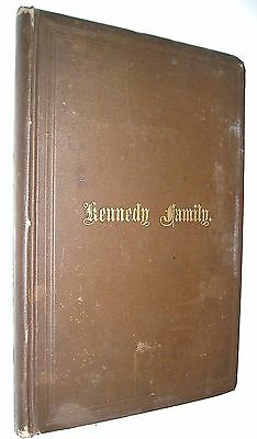1881 Kennedy Family Genealogy Compiled by Elias Davidson Kennedy, 1st Ed.