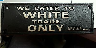 Black Segregation Cast Iron Sign We Cater To White Trade Only