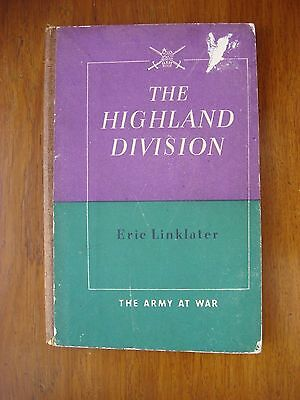 The Highland Division The Army at War Series by Eric Linklater -1942 edition.