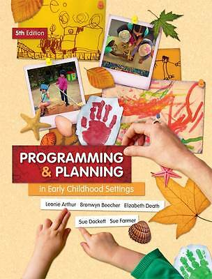 Programming and Planning in Early Childhood Settings by Leonie Arthur Paperback
