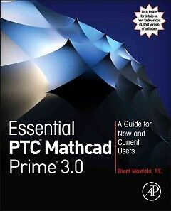 Essential PTC Mathcad Prime 3.0 - NEW - 9780124104105 by Maxfield, Brent