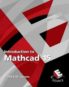 Introduction to Mathcad 15 - NEW - 9780136025139 by Larsen, Ronald W.