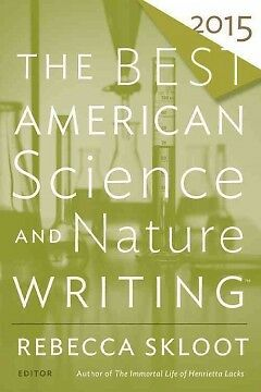 The Best American Science and Nature Writing 2015 - NEW - 9780544286740 by Skloo