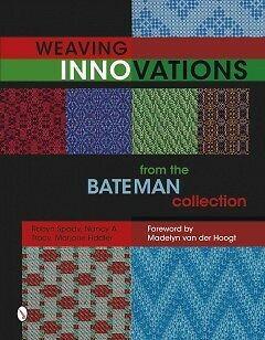 Weaving Innovations from the Bateman Collection - NEW - 9780764349911 by Spady,
