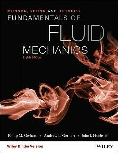 Fundamentals of Fluid Mechanics - NEW - 9781119080701 by Gerhart, Philip M./ Ger