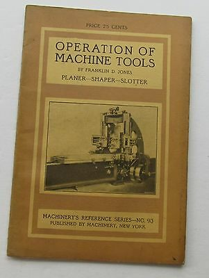 Refence Booklet For Machinery's Reference  Series #93 Operation Of Machine Tools