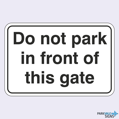 Do Not Park In Front Of This Gate Sign