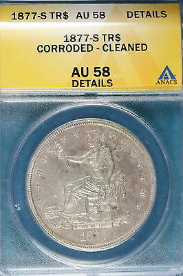 1877-S Anacs Au58 Details Corroded - Cleaned Trade Dollar!!! #E0569