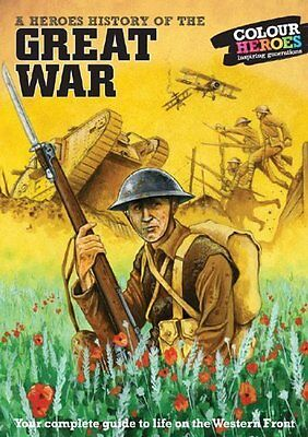 Great War: A Heroes History of Book Paperback