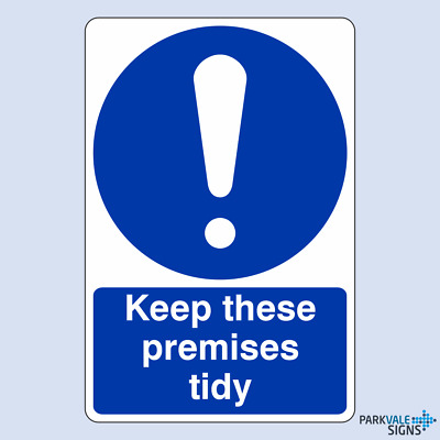 Keep These Premises Tidy Safety Sign