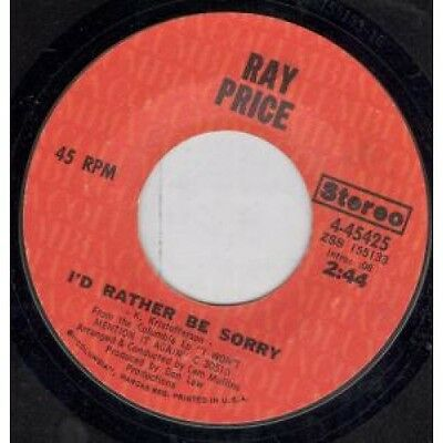 """RAY PRICE I'd Rather Be Sorry 7"""" VINYL B/W When I Loved Her (445425) US Columbia"""