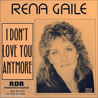 "7"" RENA GAILE I Don't Love You Anymore ACROBAT Canadian Country 1989 like NEW!"