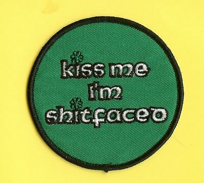 Kiss Me I'm Sh*tfaced Irish St Patrick's Day Iron On Biker Patch Crest