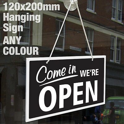 Come In We're Open & Sorry We're Closed 3Mm Rigid Hanging Sign, Shop Window