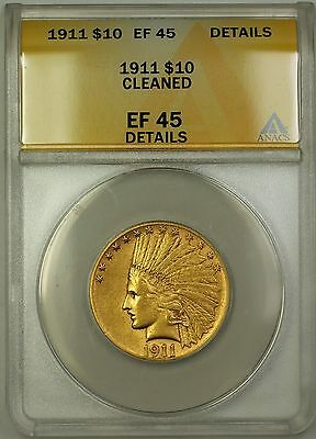 1911 $10 Ten Dollar Indian Eagle Gold Coin ANACS EF-45 Details Cleaned