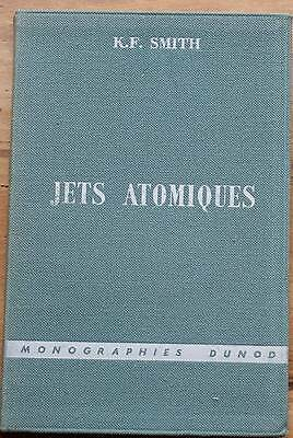 005938 - Jets atomiques - K.F. Smith - Dunod