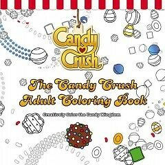 The Candy Crush Adult Coloring Book - NEW - 9781455538768 by Candy Crush (COR)