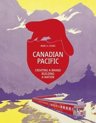 Canadian Pacific: Creating a Brand, Building a Nation -NEU- 9783981655049 von Ch