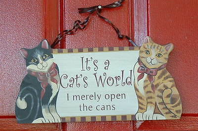 New Folk Art Country CAT Kitten It's a Cat's World I Merely Open the Cans SIGN