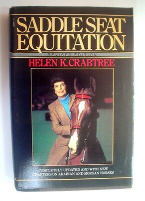 Saddle Seat Equitation by Helen K. Crabtree, Hard Cover Book, 1982
