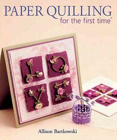 Paper Quilling for the First Time - NEW - 9781600595899 by Bartkowski, Alli