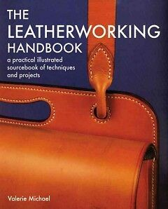 The Leatherworking Handbook - NEW - 9781844034741 by Michael, Valerie