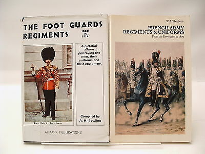 2 BOOKS: The Foot Guards Regiment 1880 - 1914 & French Army Regiments & Uniforms