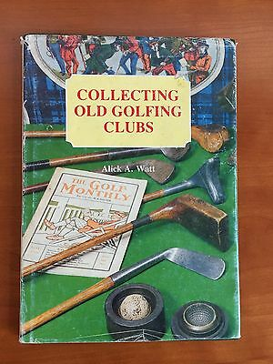 Collecting Old Golfing  Clubs by Alick A. Watt