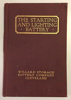 The Starting and Lighting Battery Book by Willard Storage Battery Co 1928
