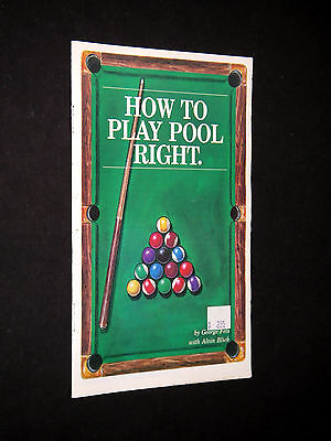 Fels, George ~ HOW TO PLAY POOL RIGHT ~ ca 1980's; small pamphlet; 1st/thus; New