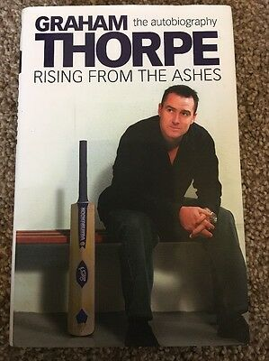 Signed Autobiography: Graham Thorpe: Rising from the Ashes by Graham Thorpe