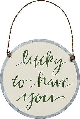 LUCKY TO HAVE YOU Primitives by Kathy St. Patrick's Day Tin Ornament
