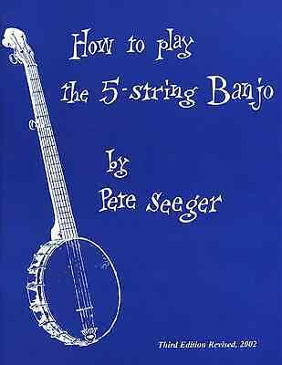 Learn How To Play The 5 String Banjo - Pete Seeger Beginners Tutor Music Book