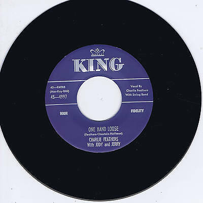 CHARLIE FEATHERS - ONE HAND LOOSE / BOTTLE TO THE BABY (Top 1956 ROCKABILLY Bops