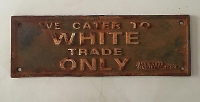 "CAST IRON SEGREGATION SIGN ""WE CATER TO WHITE TRADE ONLY"" Nashville TN. JAN 1938"